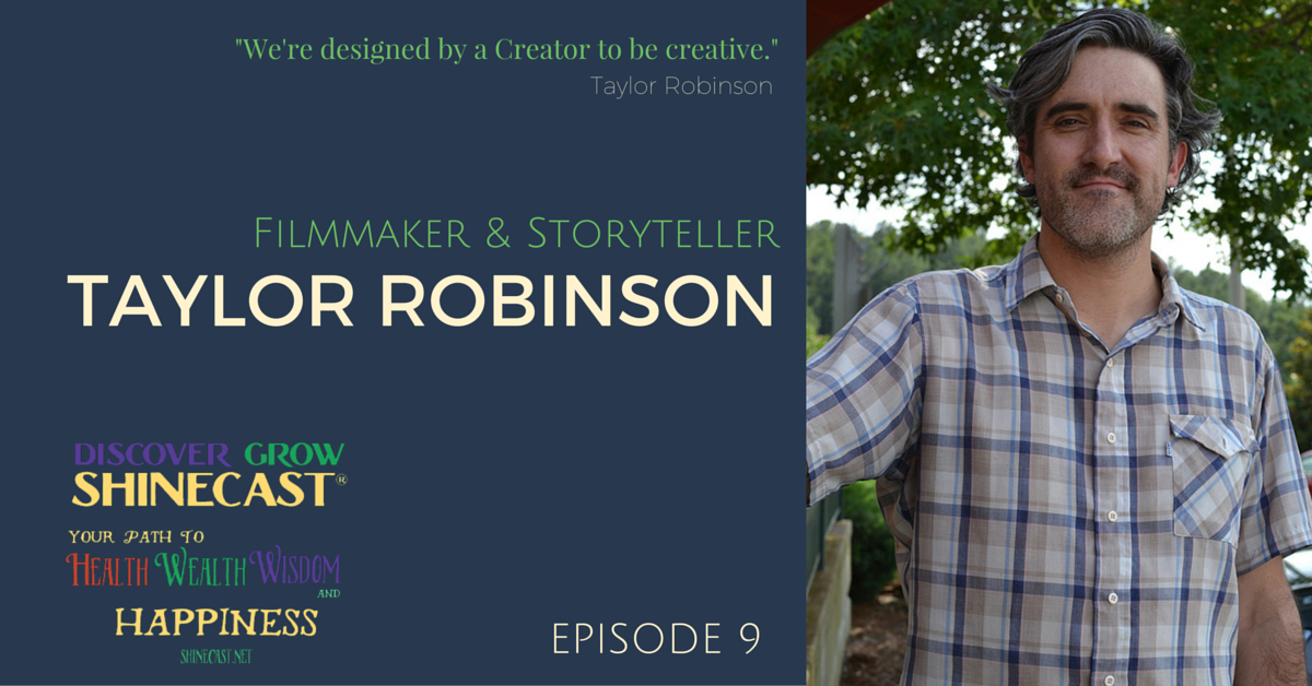 Filmmaker and storyteller Taylor Robinson, owner of 6 Foot Five Productions and co-founder of Arc Stories, is the guest on episode 9 of the Discover Grow Shinecast, a Shinecast® show by Sheree Martin