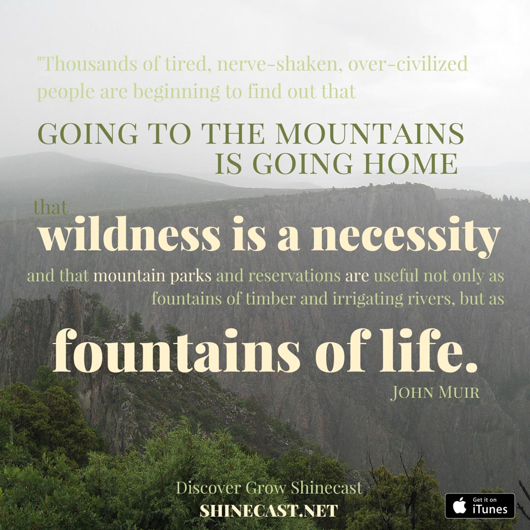 JohnMuirQuote-MountainsFountains-Telluride-Instagram-Shinecast