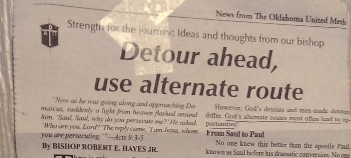 """Detour ahead, use alternate route: """"God's alternate routes most often lead to opportunities!"""" Bishop Robert E. Hayes, Jr., Oklahoma United Methodist Conference"""